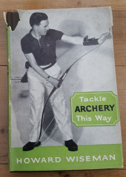 Tackle Archery This Way  (book) by Howard Wiseman